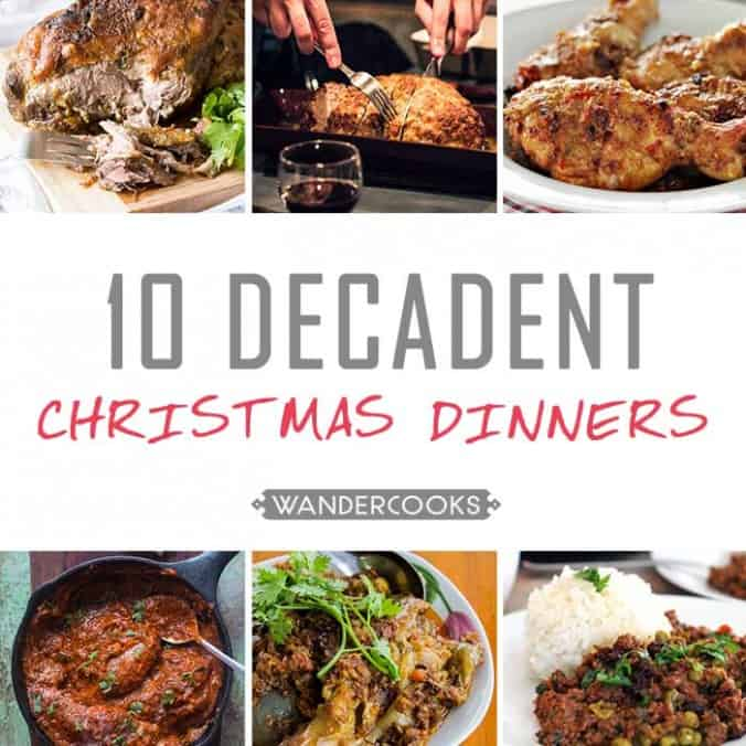 Top 10 Decadent Christmas Dinners - A cosy collection of world recipes to delight your tastebuds on Christmas night.
