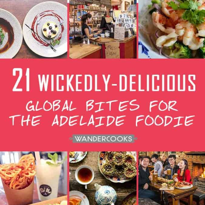 21 Wickedly-Delicious Global Bites For The Adelaide Foodie by Wandercooks