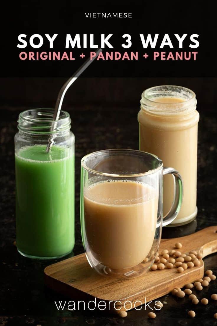 Vietnamese Soy Milk 3 Ways - Sữa Đậu Nành