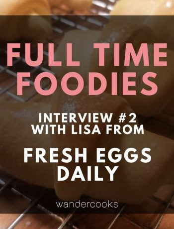 Full Time Foodies with Lisa from Fresh Eggs Daily