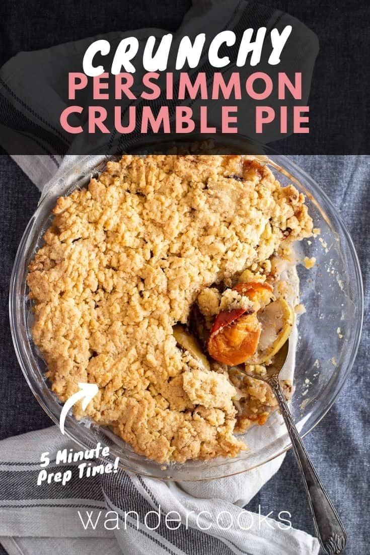 Easy Persimmon Crumble Pie